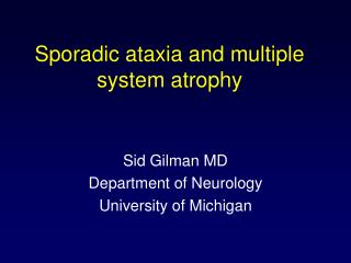 Sporadic ataxia and multiple system atrophy