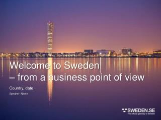 Welcome to Sweden – from a business point of view