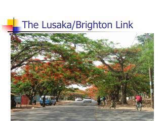 The Lusaka/Brighton Link