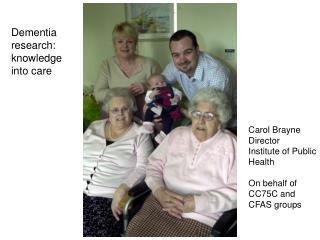 Dementia research: knowledge into care