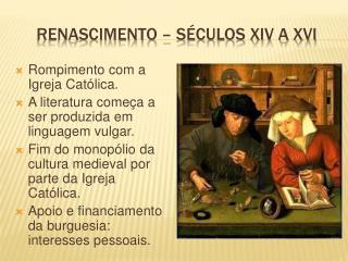 RENASCIMENTO – SÉCULOS XIV A XVI
