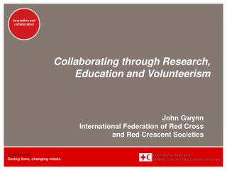 Collaborating through Research, Education and Volunteerism