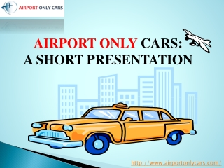 Airport Only Cars Offers Comfortable Airport Cars For People