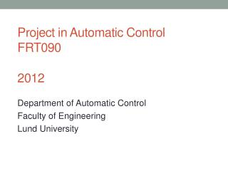 Project in Automatic Control FRT090 2012