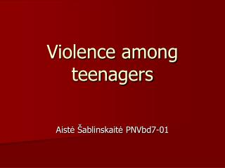 Violence among teenagers