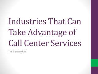 Industries That Can Take Advantage of Call Center Services