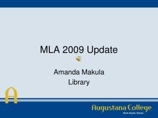 MLA 2009 Update