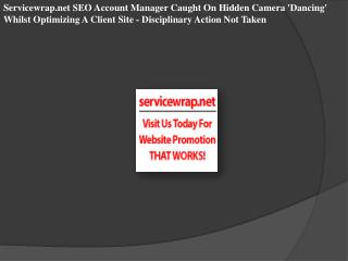 Servicewrap.net SEO Account Manager Caught On Hidden Camera