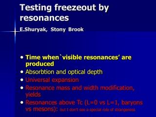 Testing freezeout by resonances E.Shuryak, Stony Brook
