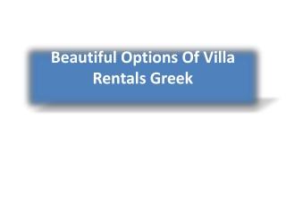 Beautiful Options Of Villa Rentals Greek