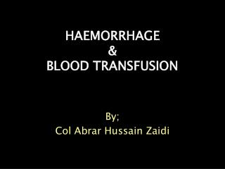 HAEMORRHAGE & BLOOD TRANSFUSION