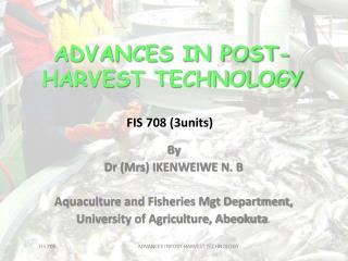 ADVANCES IN POST-HARVEST TECHNOLOGY
