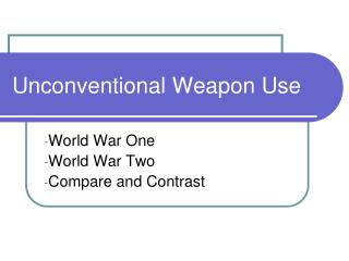 Unconventional Weapon Use