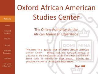 Welcome to a guided tour of Oxford African American Studies Center.   Please click the forward arrows to advance to the