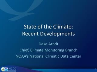 State of the Climate: Recent Developments