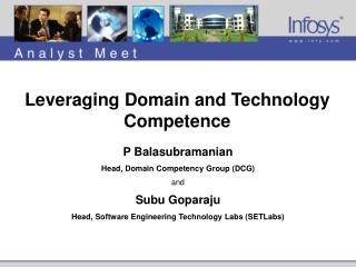P Balasubramanian Head, Domain Competency Group (DCG) and Subu Goparaju Head, Software Engineering Technology Labs (SETL