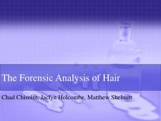 The Forensic Analysis of Hair