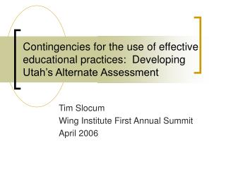 Contingencies for the use of effective educational practices:  Developing Utah s Alternate Assessment