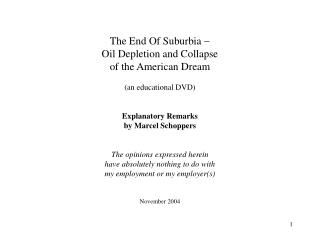 The End Of Suburbia - Oil Depletion and Collapse of the American Dream (an educational DVD) Explanatory Remarks by Marc