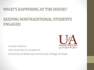 What's Happening at the House? Keeping Nontraditional Students Engaged