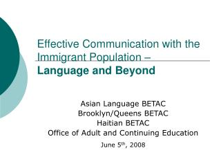 Effective Communication with the Immigrant Population    Language and Beyond