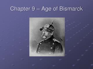Chapter 9 – Age of Bismarck