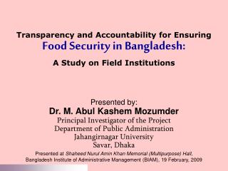 Transparency and Accountability for Ensuring  Food Security in Bangladesh:  A Study on Field Institutions