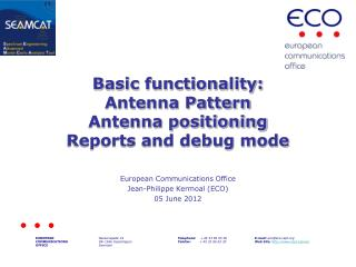 Basic functionality: Antenna Pattern Antenna positioning Reports and debug mode