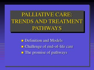 PALLIATIVE CARE: TRENDS AND TREATMENT PATHWAYS