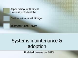 Systems maintenance & adoption
