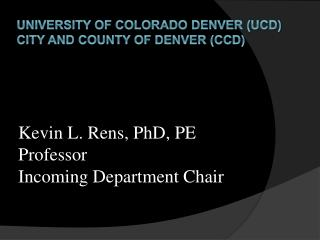 University of Colorado Denver UCD City and County of Denver CCD