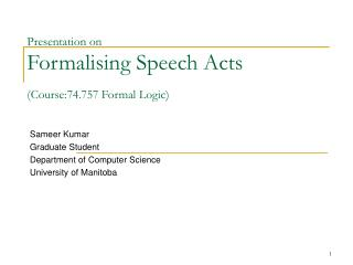 Presentation on Formalising Speech Acts (Course:74.757 Formal Logic)