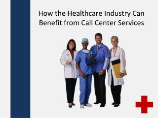 How the Healthcare Industry Benefit from Call Center Service