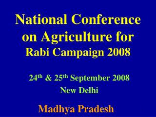 National Conference on Agriculture for Rabi Campaign 2008