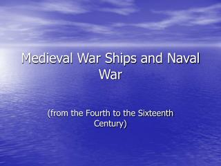Medieval War Ships and Naval War