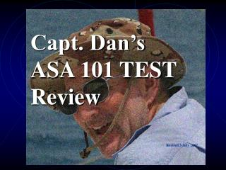 Capt. Dan's ASA 101 TEST Review