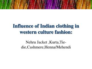 Influence of Indian clothing in western culture fashion: