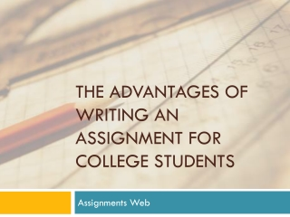 The Advantages of Writing an Assignment for College Students