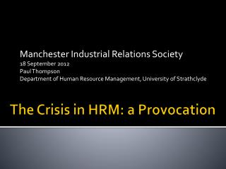 The Crisis in HRM: a Provocation