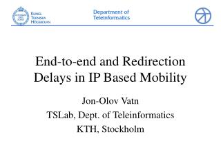 End-to-end and Redirection Delays in IP Based Mobility
