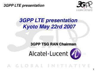 3GPP LTE presentation Kyoto May 22rd 2007