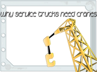 Why Service Trucks Need Cranes?