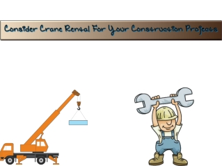 Consider Crane Rental For Your Construction Projects