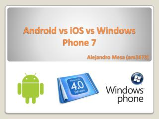Android  vs  iOS  vs  Windows Phone 7