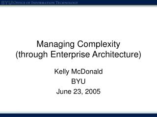 Managing Complexity (through Enterprise Architecture)