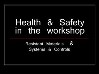 Health & Safety in the workshop