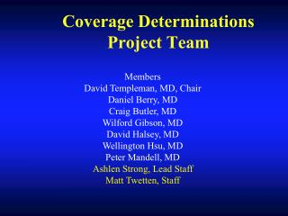 Coverage Determinations Project Team