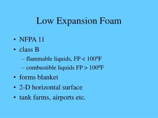 Low Expansion Foam