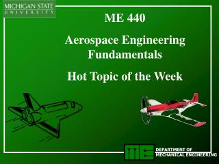 ME 440 Aerospace Engineering Fundamentals Hot Topic of the Week