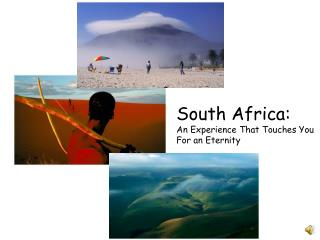 South Africa: An Experience That Touches You For an Eternity